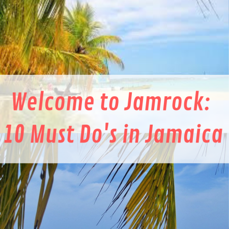 10 must dos in Jamaica